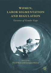 Women, Labor Segmentation and Regulation: Varieties of Gender Gaps