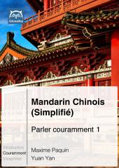 Mandarin Chinois (Simplififié) Parler couramment 1: Glossika Méthode syntaxique