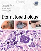 Dermatopathology: Third Edition: Edition 3