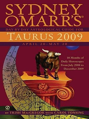 Sydney Omarr s Day By Day Astrological Guide for the Year 2009  Taurus PDF