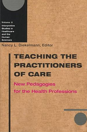 Teaching the Practitioners of Care PDF