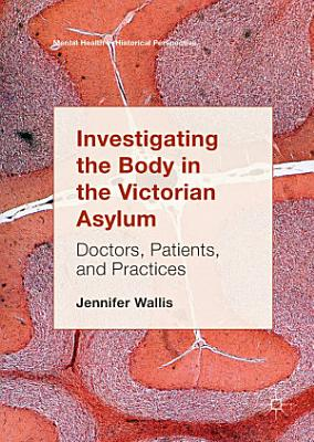 Investigating the Body in the Victorian Asylum