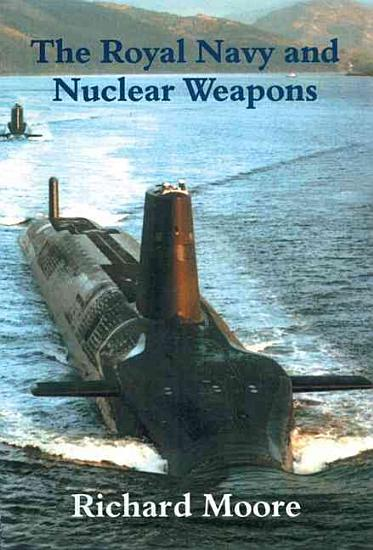 The Royal Navy and Nuclear Weapons PDF