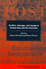 Conflict  Cleavage  and Change in Central Asia and the Caucasus PDF