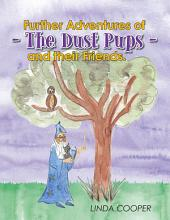 Further Adventures of - The Dust Pups - and their Friends.