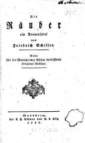 Die Räuber, ein Trauerspiel. Neue für die Mannheimer Bühne verbesserte Orig.-Auflage