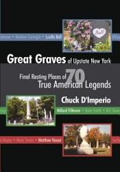 Great Graves Of Upstate New York Book PDF