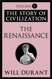 The Renaissance: The Story of Civilization