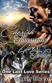 Cherish Tomorrow Live Today