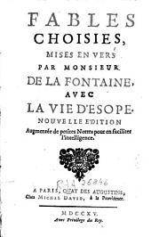 Fables choisies, mises en vers par de Monsieur de La Fontaine ; avec La vie d'Esope