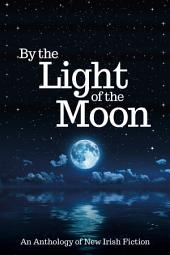 By the Light of the Moon: An Anthology