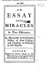 An Essay upon Miracles. In two discourses