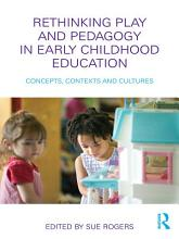 Rethinking Play and Pedagogy in Early Childhood Education PDF
