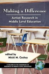 Making a Difference: Action Research in Middle Level Education