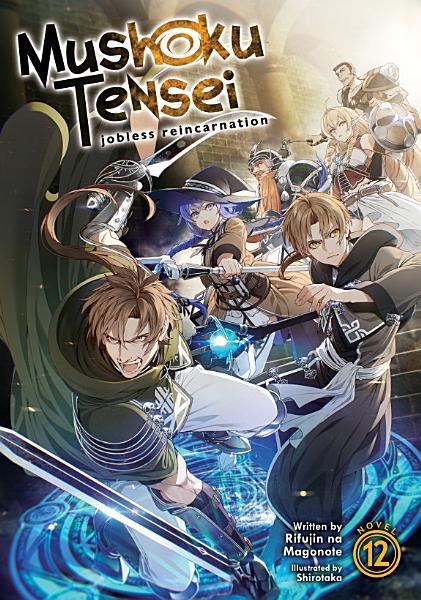 Download Mushoku Tensei  Jobless Reincarnation  Light Novel  Vol  12 Book