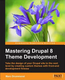 Mastering Drupal 8 Theme Development