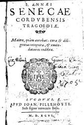 L. Annaei Senecae Cordubensis Tragoediae