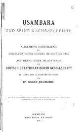 Usambara und seine nachbargebiete: allgemeine darstellung des nordöstlichen Deutsch-Ostafrika und seiner bewohner auf grund einer im auftrage der Deutsch-Ostafrikanischen gesellschaft in jahre 1890 ausgeführten reise