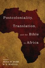 Postcoloniality  Translation  and the Bible in Africa PDF