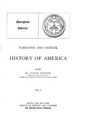 Narrative and Critical History of America ...: Aboriginal America. [c1889
