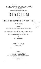 Johannis Bruchardi Argentinensis capelle pontificie sacrorum rituum magistri diarium: 1483-1492