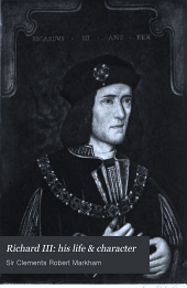 Richard III: His Life and Character Reviewed in the Light of Recent Research