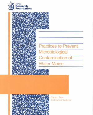 Practices to Prevent Microbiological Contamination of Water Mains