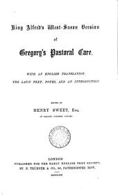 King Alfred's West-Saxon Version of Gregory's Pastoral Care: Volume 1