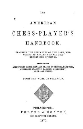The American Chess player s Handbook PDF