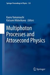 Multiphoton Processes and Attosecond Physics: Proceedings of the 12th International Conference on Multiphoton Processes (ICOMP12) and the 3rd International Conference on Attosecond Physics (ATTO3)
