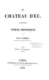 Le château d'Eu: notices historiques, Volume3