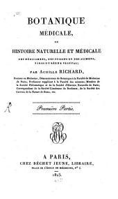 Botanique medicale, ou histoire nat. et medicale des medicamens, des poisons et des álimens, tires du regne vegetal: Volume1