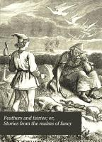 Feathers and fairies  or  Stories from the realms of fancy PDF