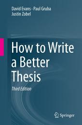 How to Write a Better Thesis: Edition 3