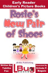 Rosie's New Pair of Shoes - Early Reader - Children's Picture Books