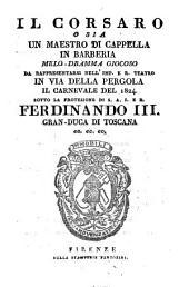 Il corsaro o sia un maestro di cappella in Barberia: Melo-dramma giocoso