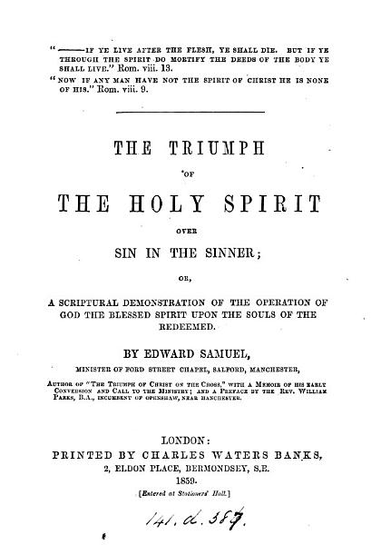 Download The triumph of the Holy Spirit over sin in the sinner  or  A scriptural demonstration of the operation of God the blessed spirit upon the souls of the redeemed Book