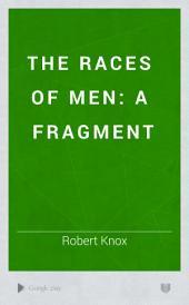 The Races of Men: A Fragment