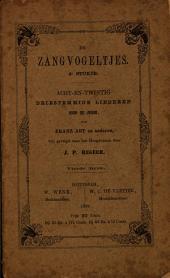 De zangvogeltjes: 4e stukje Acht-en-twintig driestemmige liederen voor de jeugd / van Franz Abt en anderen ; vrij gevolgd naar het Hoogduitsch door J.P. Regeer, Volume 1