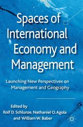 Spaces of International Economy and Management: Launching New Perspectives on Management and Geography