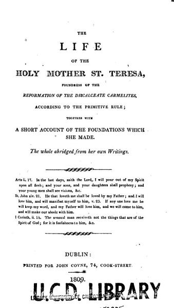 Download The Life of the Holy Mother St  Teresa  Foundress of the Reformation of the Discalceate Carmelites  According to the Primitive Rule Book
