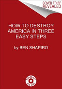 How to Destroy America in Three Easy Steps PDF