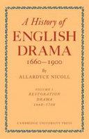 History of English Drama  1660 1900  Volume 1  Restoration Drama  1660 1700 PDF