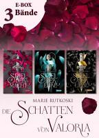 Spiel der Macht     Band 1 3 der romantischen Fantasy Serie im Sammelband  Die Schatten von Valoria  PDF