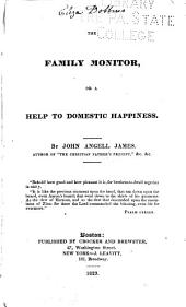 The Family Monitor, Or a Help to Domestic Happiness. ...