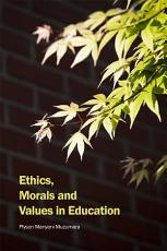 Ethics  Morals and Values in Education PDF