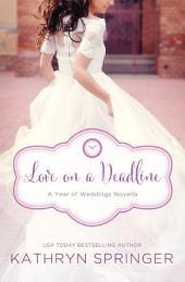 Love on a Deadline: An August Wedding Story