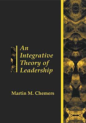 An Integrative Theory of Leadership