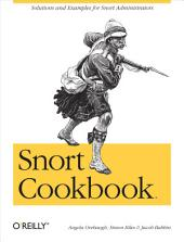 Snort Cookbook: Solutions and Examples for Snort Administrators