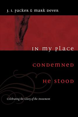 In My Place Condemned He Stood